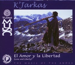 """Los Kjarkas """"El amor y la Libertad"""""""